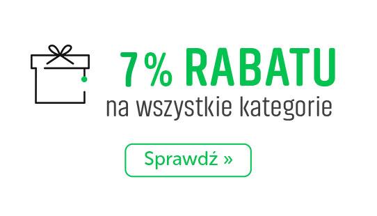 7% Rabatu na wszystki kategorie