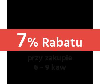 7% Rabatu przy zakupie  6 - 9 kaw