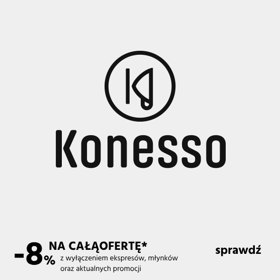 8% na pozostałe produkty z oferty sklepu Konesso z wyłączeniem kategorii ekspresy, młynki oraz aktualne promocje.